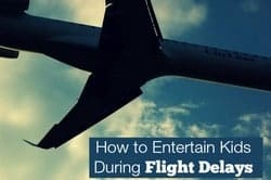 How to Entertain Your Child When Your Flight is Delayed