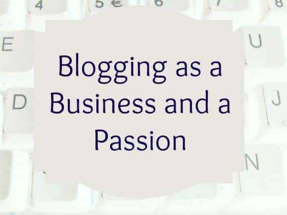 Blogging as a Business and a Passion