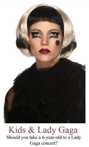 Lady Gaga Concert: Appropriate for a 6-year-old?