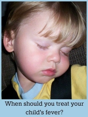 Parenting Tips: When Should you treat a fever?