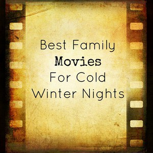 Family movies on a cold winter's night