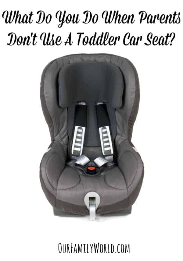 What do you do when parents don't use a toddler car seat? How do you handle it nicely yet still look out for the safety of the child? Check out our tips!
