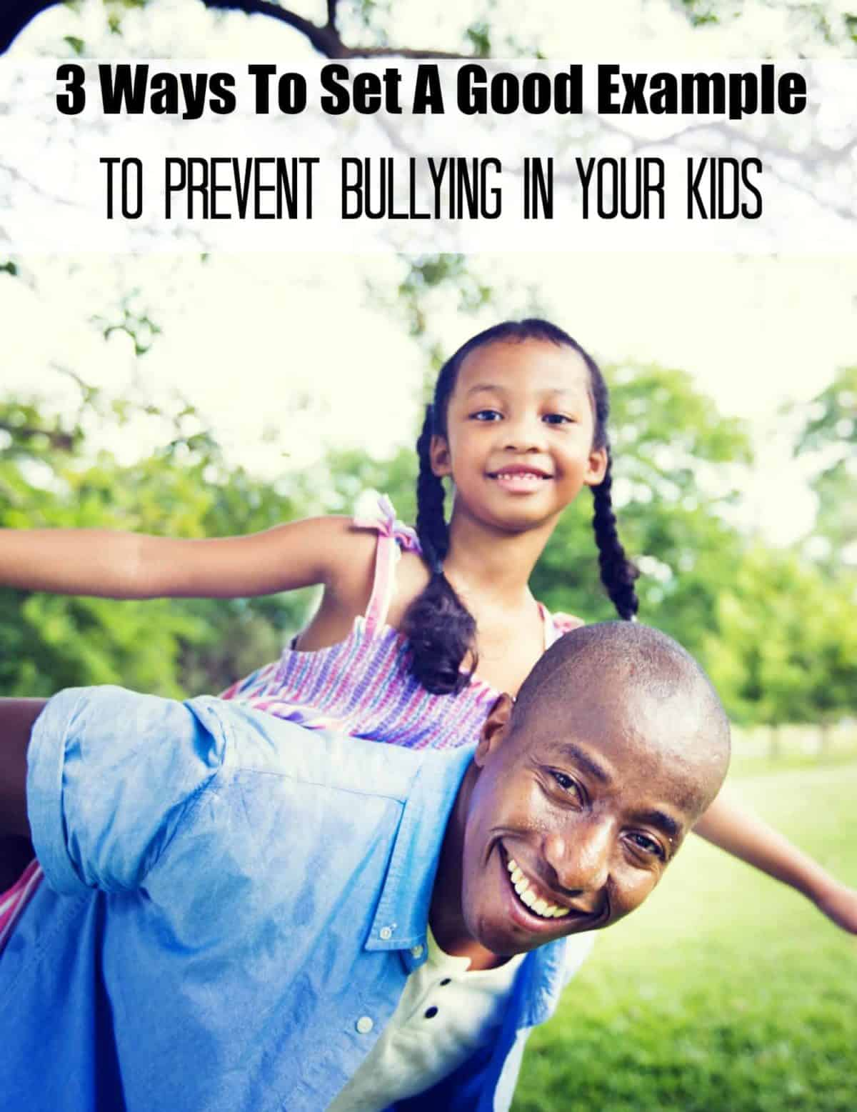 The best way to prevent bullying in your kids is to raise them to be kind & loving children. How do you do this? Follow these 3 ways to set a good example!