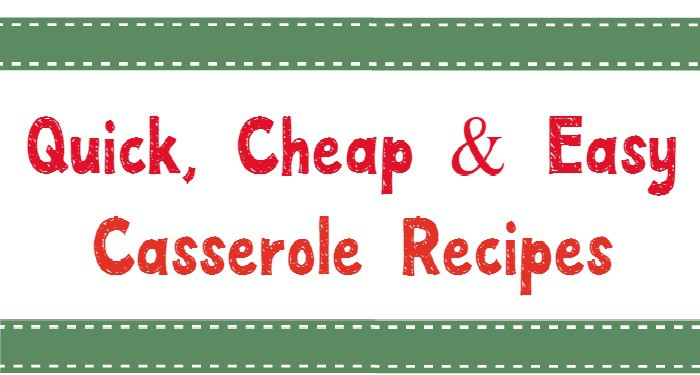 If you're looking for ways to save time and money in the kitchen, these quick, cheap and easy casserole recipes are the way to go!