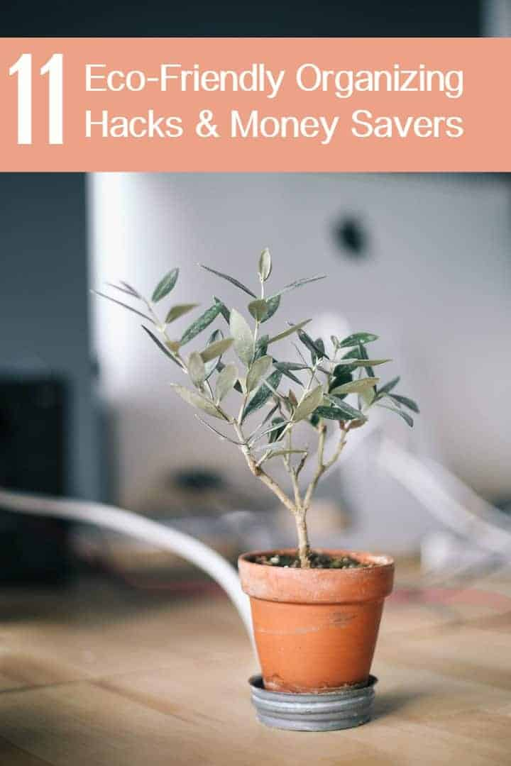 Save time, money and the planet with these 11 super smart and surprisingly simple eco-friendly money savers and organizing hacks!