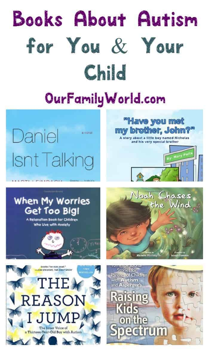 If you are looking for books about autism for you and your child , check these out. Reading with your child about his world will benefit both of you!