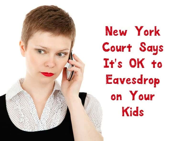 Top New York court rules that it's okay for parents to eavesdrop on kids in certain situations. Is this ruling a good thing or invasion of privacy? Check out our thoughts and tell us yours!
