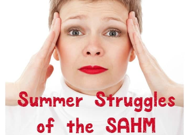 Summer struggles of the SAHM are very real, my friends! Check out tips on getting over the hurdles so everyone has a happier summer!
