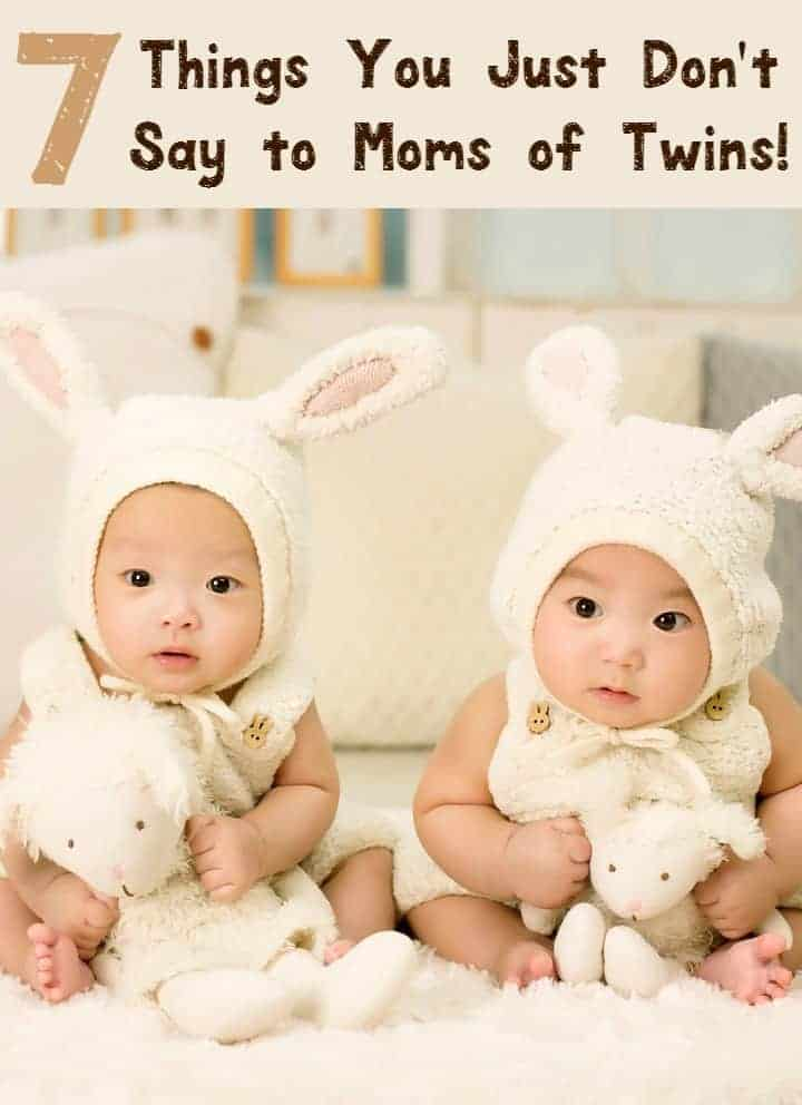 There are just some things you shouldn't say to a mom of twins! Check out our list of 7 and avoid putting your foot in your mouth!