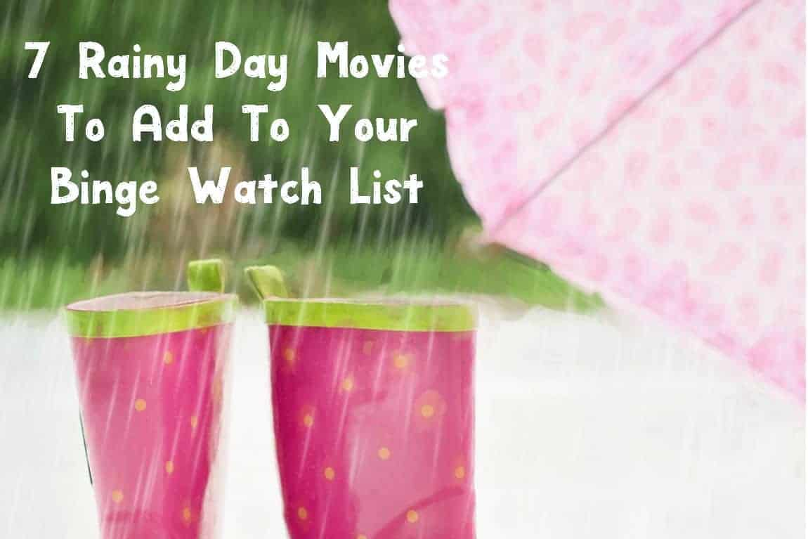 Looking for the best rainy day movies to watch? You'll want to add these 7 fab flicks to your binge list! Snuggle up in your favorite blanket and start streaming!