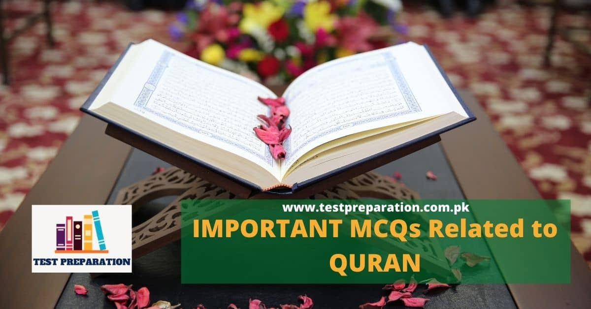 Most Repeated General Knowledge Questions about the Holy Quran - Test Quiz Preparation Online in Pakistan