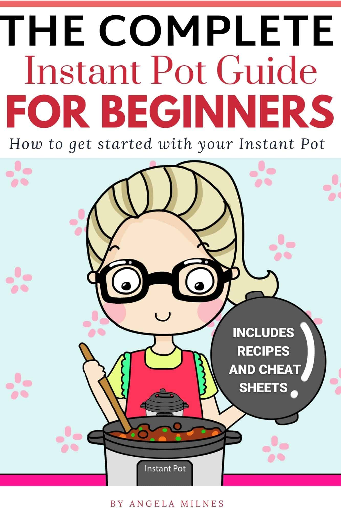 THE COMPLETE INSTANT POT GUIDE FOR BEGINNERS