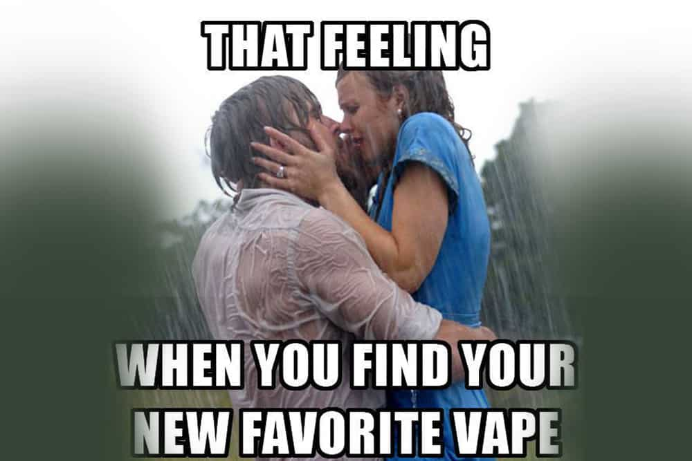 The feeling when you find your new favorite vape!
