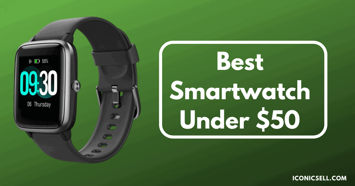 best smartwatch under 50 dollars