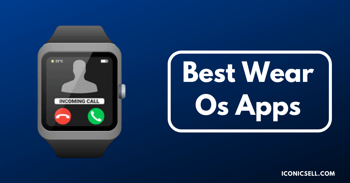 Best Wear Os Apps