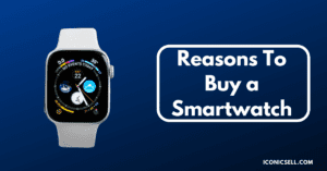 Reasons To Buy a Smartwatch