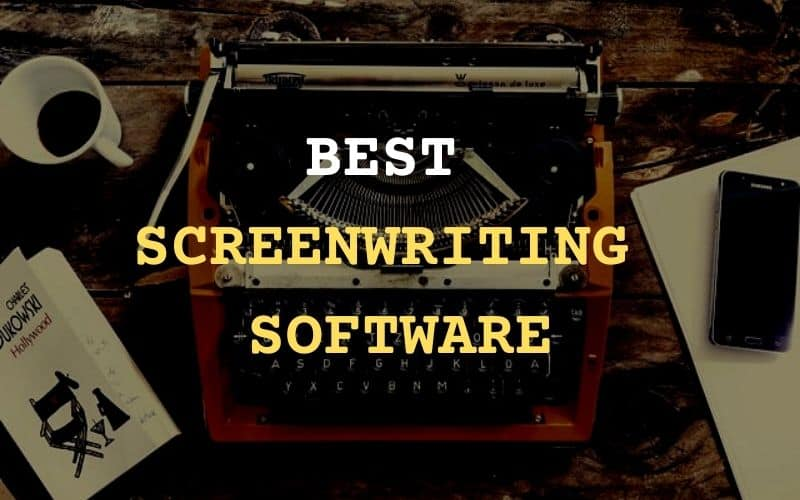 11 Best Screenwriting Software(Free + Paid)