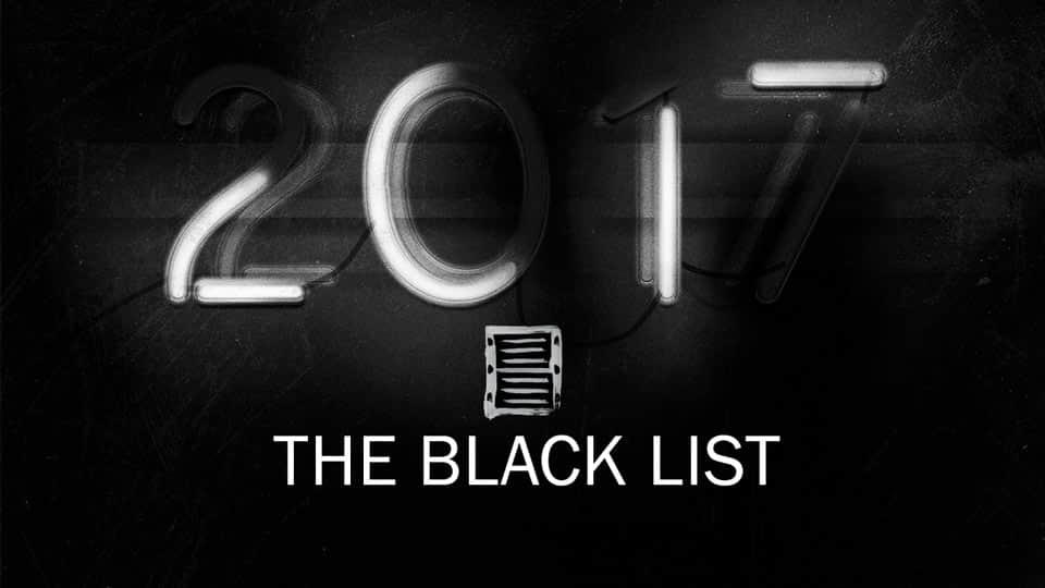 The Black List: 2017 • Screenplays • Part 1