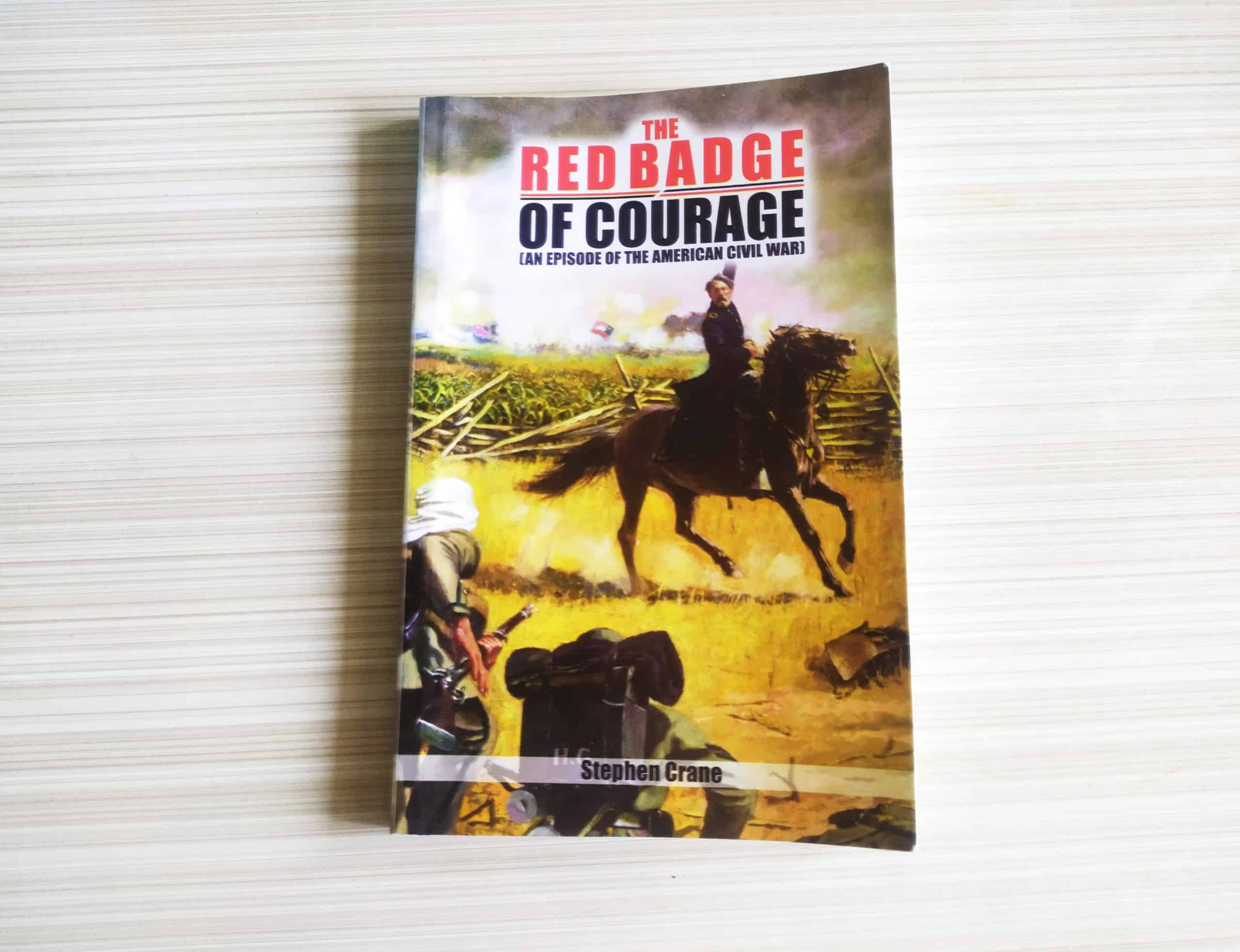 The Red Badge Of Courage A Hard Hitting Tale Of Battles Fought Outside And Within