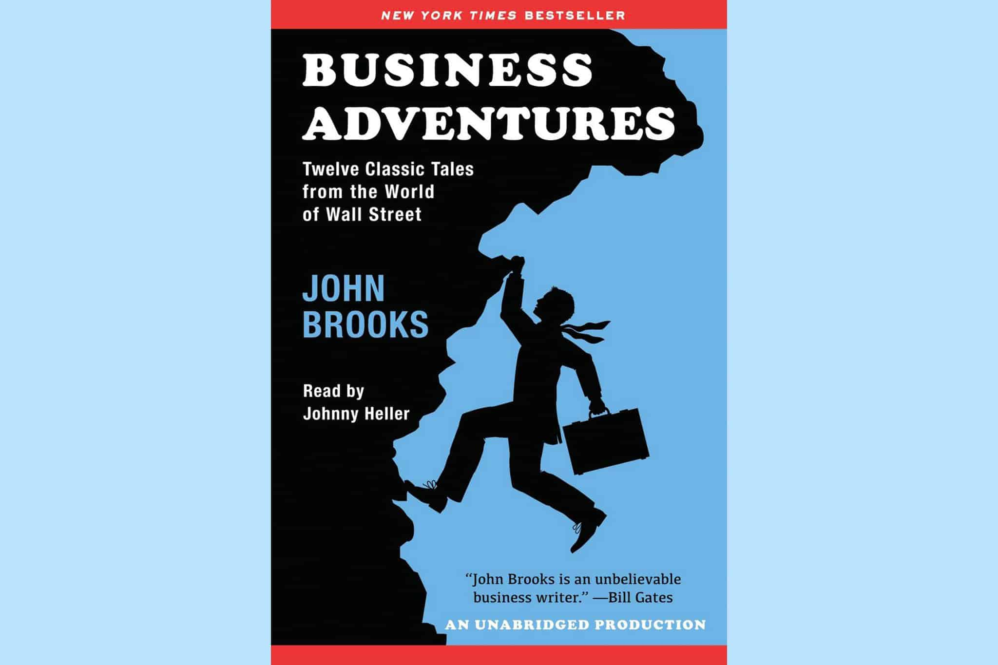 Business Adventures Twelve Classic Tales From The World Of Wall Street By John Brooks