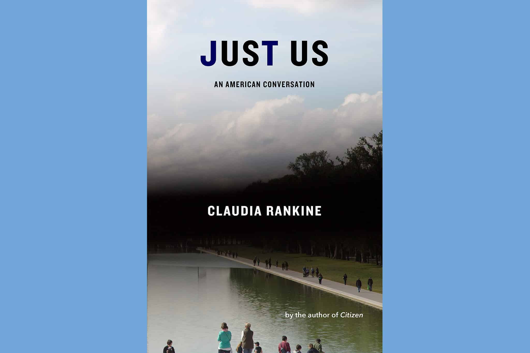 Just Us An American Conversation By Claudia Rankine