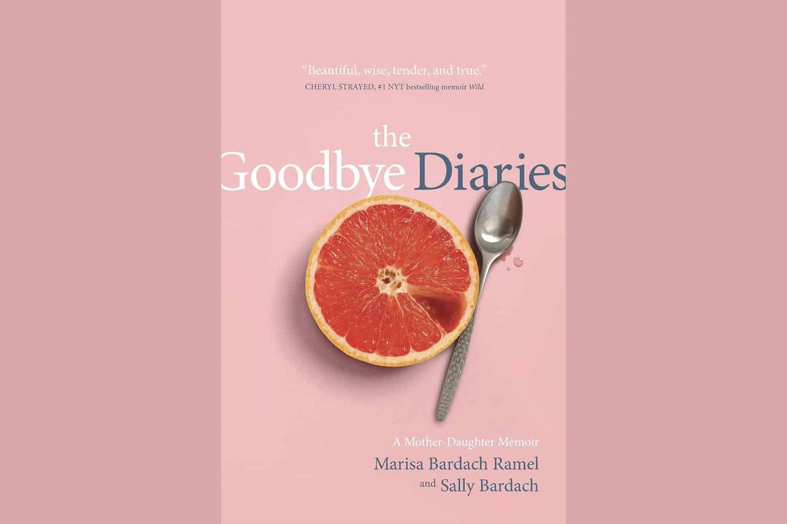 The Goodbye Diaries By Marisa Bardach Ramel And Sally