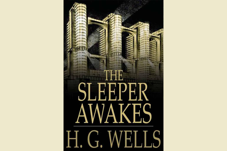 The Sleeper Awakes By H.G Wells