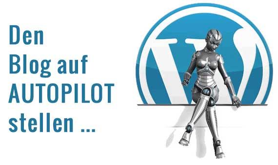 Autoblogging Plugin WP Robot: Den Blog auf Autopilot stellen.