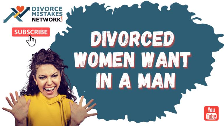 women want in man Divorce Coaching -