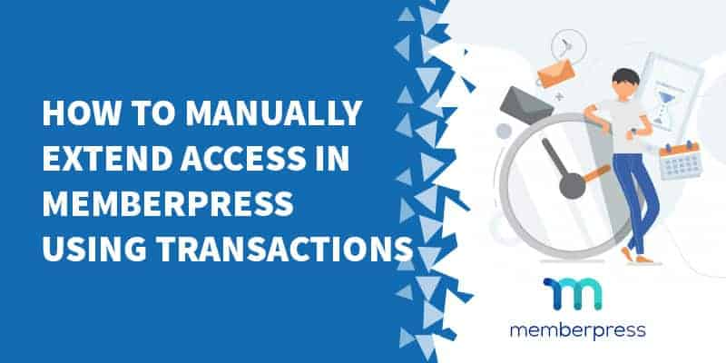 How to manually extend access in MemberPress using transactions - Let MemberPress Members Update Payment Details Without Logging In
