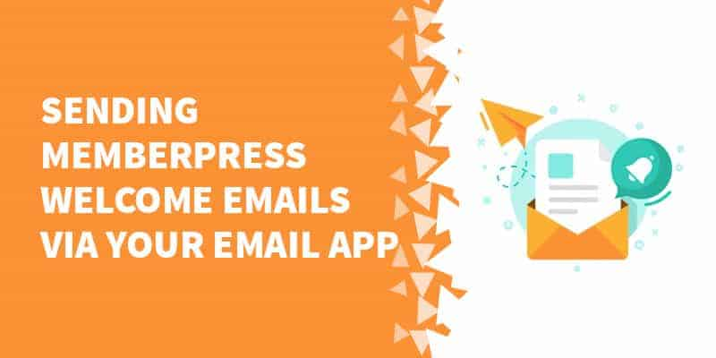 Sending MemberPress welcome emails via your email app - How to migrate from Wishlist Member to MemberPress