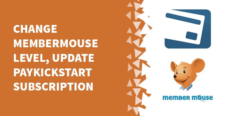 Change MemberMouse level, update PayKickStart subscription