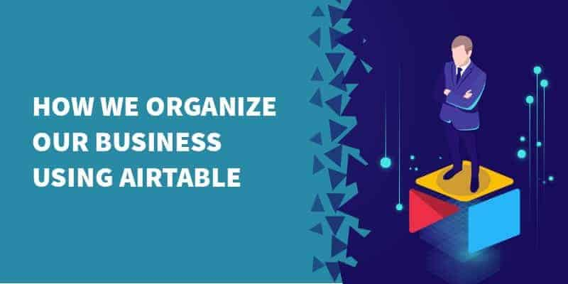 airtable business - How we use Airtable as a lightweight CRM.