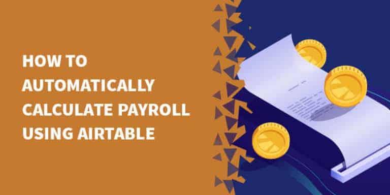 airtable payroll 768x384 - Airtable Tutorials, Tips & Tricks