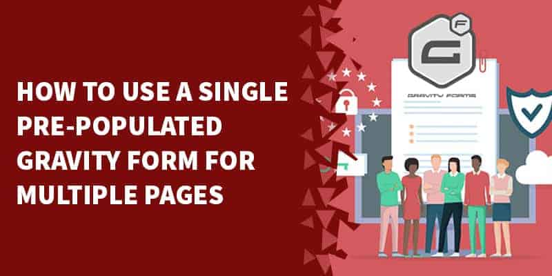 Use One Gravity Form on multiple pages via prepopulation