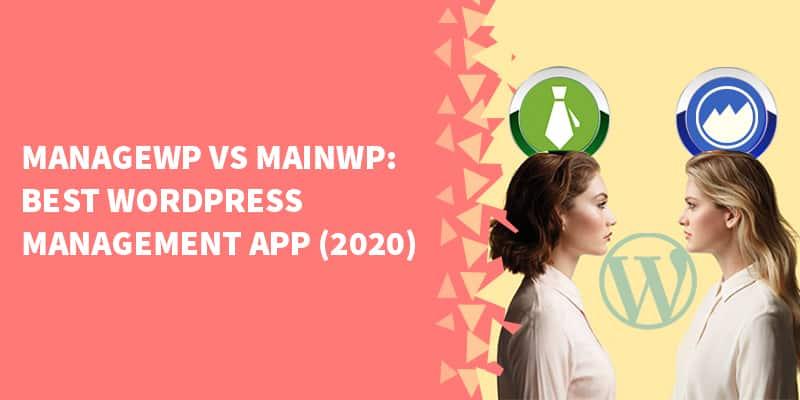 ManageWP vs MainWP: Best WordPress Management App (2020)