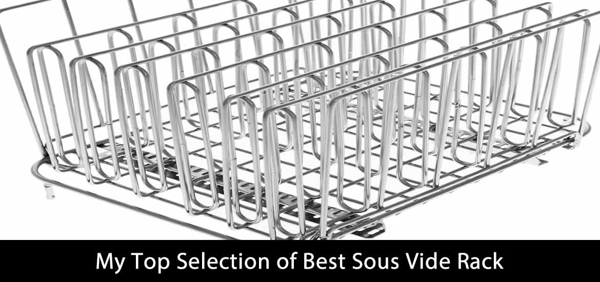 What are the Best Sous Vide Rack