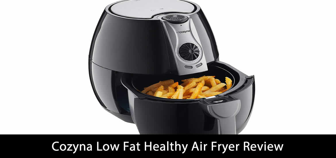 Cozyna Low Fat Healthy Air Fryer Review