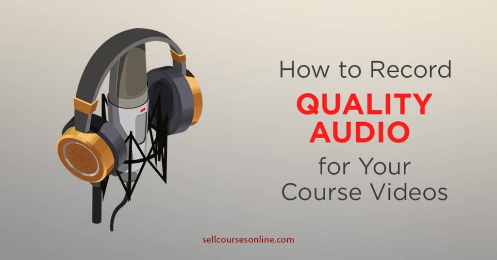How to Record Quality Audio