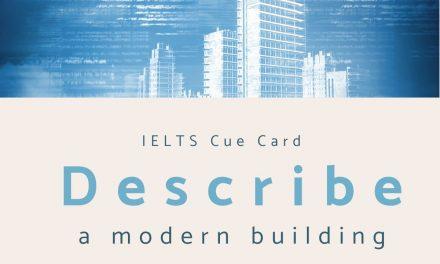 Describe a Modern Building [IELTS Speaking Part 2]