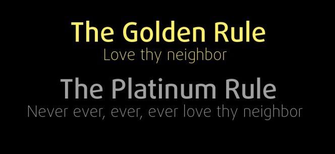 Breaking the Platinum Rule