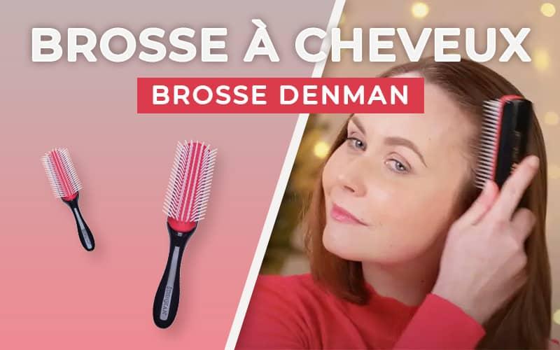 Quelle brosse à cheveux Denman choisir ?