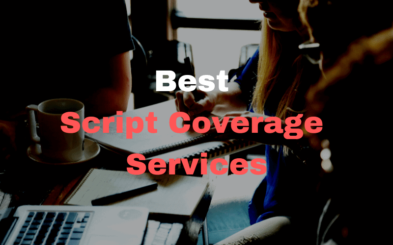The Best Script Coverage Services in the World
