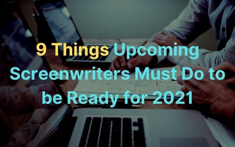 9 Things Screenwriters Must Do