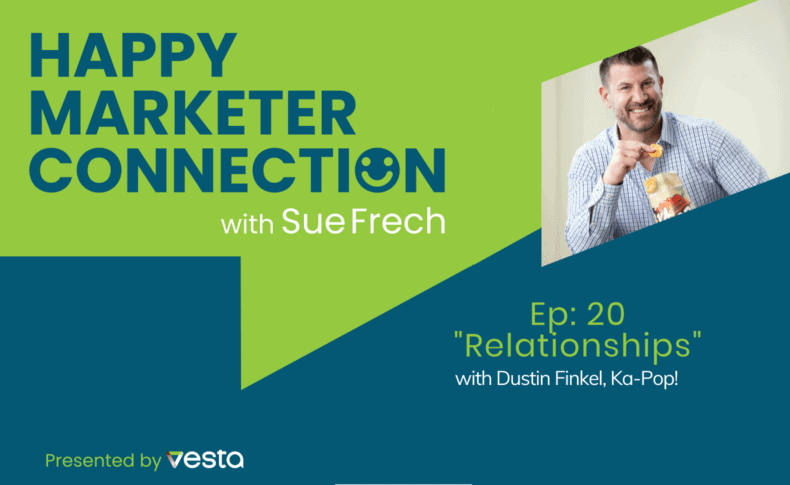 "Happy Marketer Connection Ep. 20: Dustin Finkel, of Ka-Pop! on ""Relationships"""