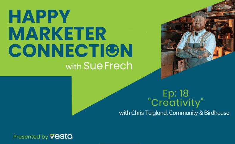 "Happy Marketer Connection Ep. 18: Chris Teigland, Community & Birdhouse on ""Creativity"""
