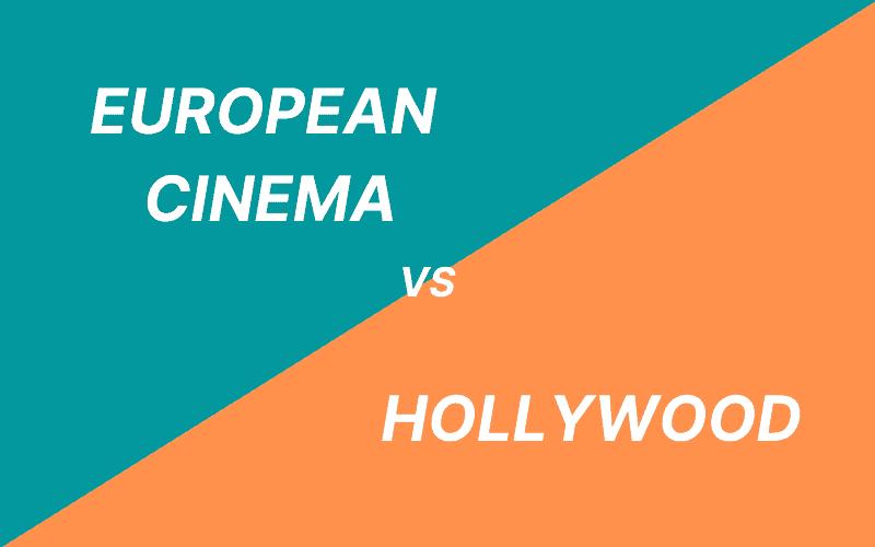 European Cinema vs Hollywood