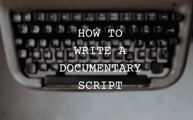 How to write documentary script