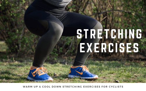 WARM UP & COOL DOWN STRETCHING EXERCISES FOR CYCLISTS