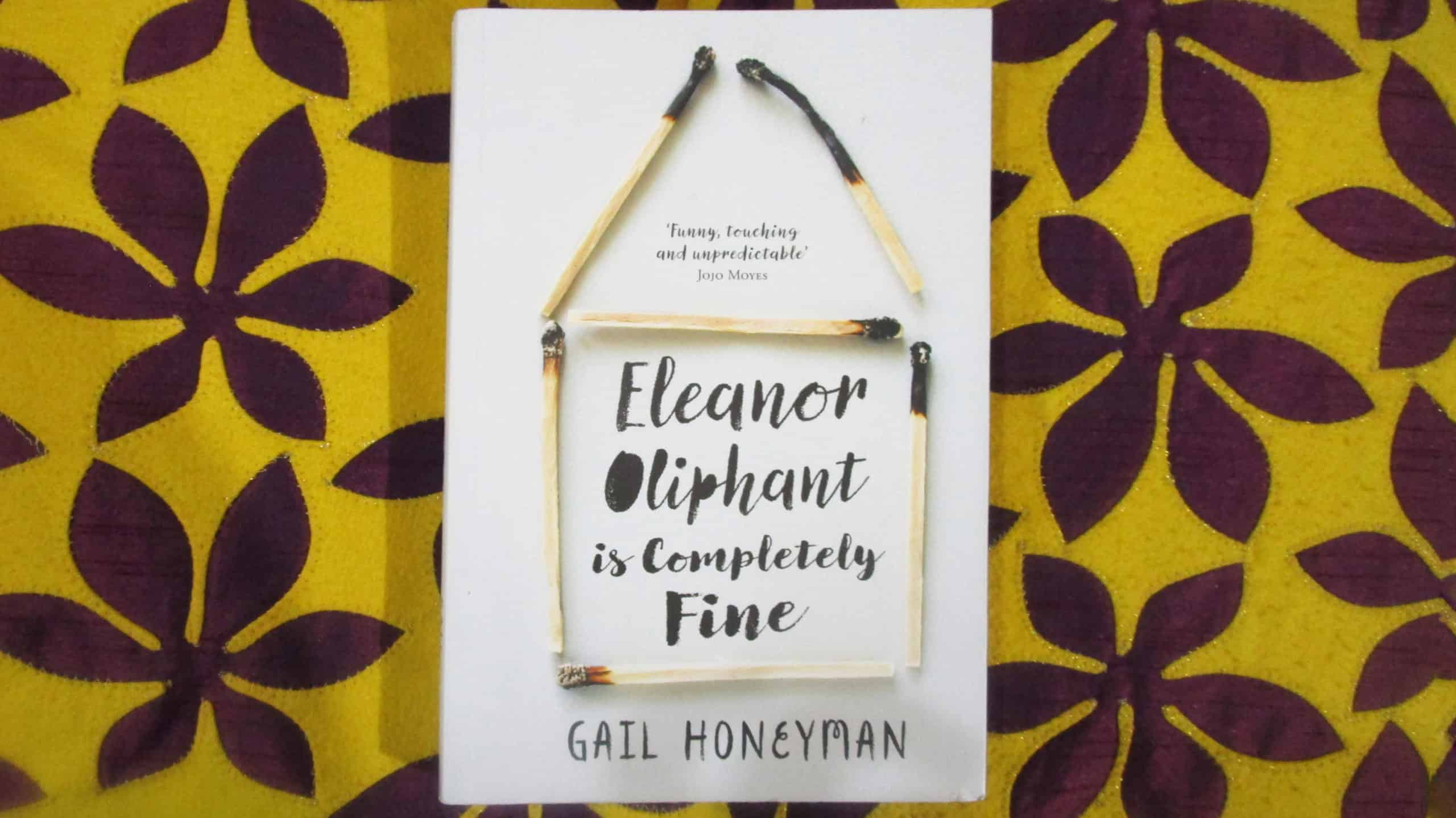 Eleanor Oliphant Is Completely Fine By Gail Honeyman Summary